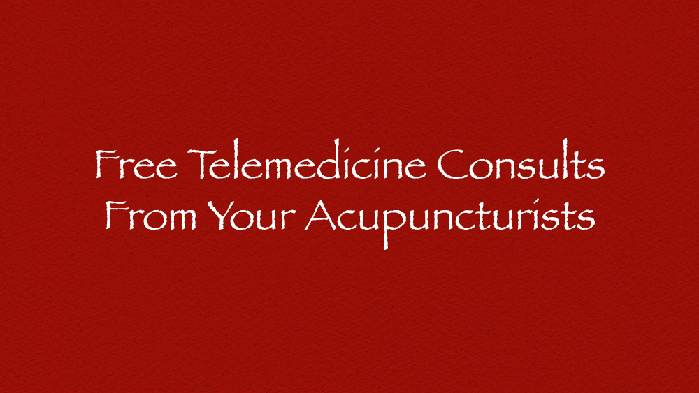 Free Telemedicine Consults From Your Acupuncturists