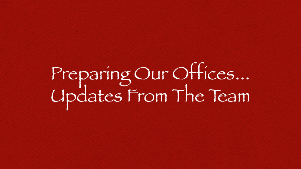 Preparing our offices, updates from the team